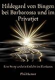Hildegard von Bingen bei Barbarossa und im Privatjet: Eine Story und ein Gedicht im Blankvers (German Edition)