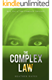 The Complex Law: Young Adult Dystopian Page-Turner (The Complex Trilogy Book 2)