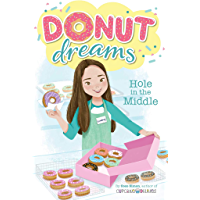 Hole in the Middle (Donut Dreams Book 1)