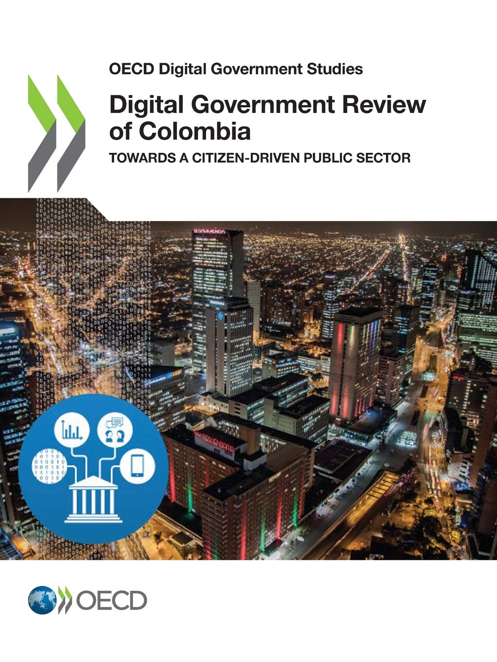 Download OECD Digital Government Studies Digital Government Review of Colombia:  Towards a Citizen-Driven Public Sector: Edition 2018 pdf