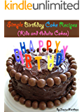 Simple Birthday Cake Recipes (Kids and Adults Cakes) (Simple and Fast Cake Recipes)