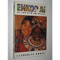 Enkop Ai: My Life with the Maasai