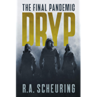 DRYP: The Final Pandemic (DRYP Trilogy Book 1)
