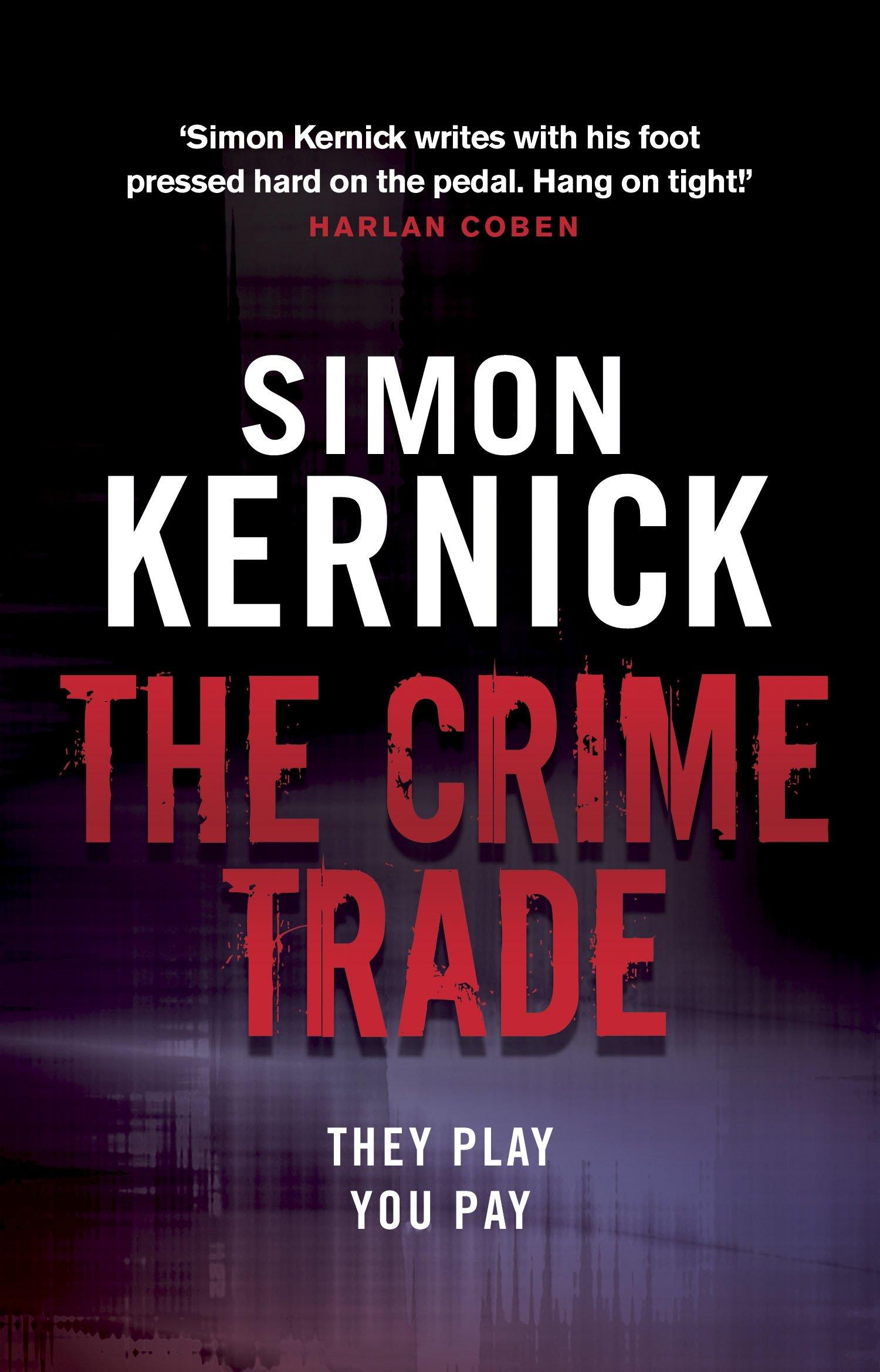 4df9d95ce The Crime Trade  (Tina Boyd 1)  Amazon.co.uk  Simon Kernick ...
