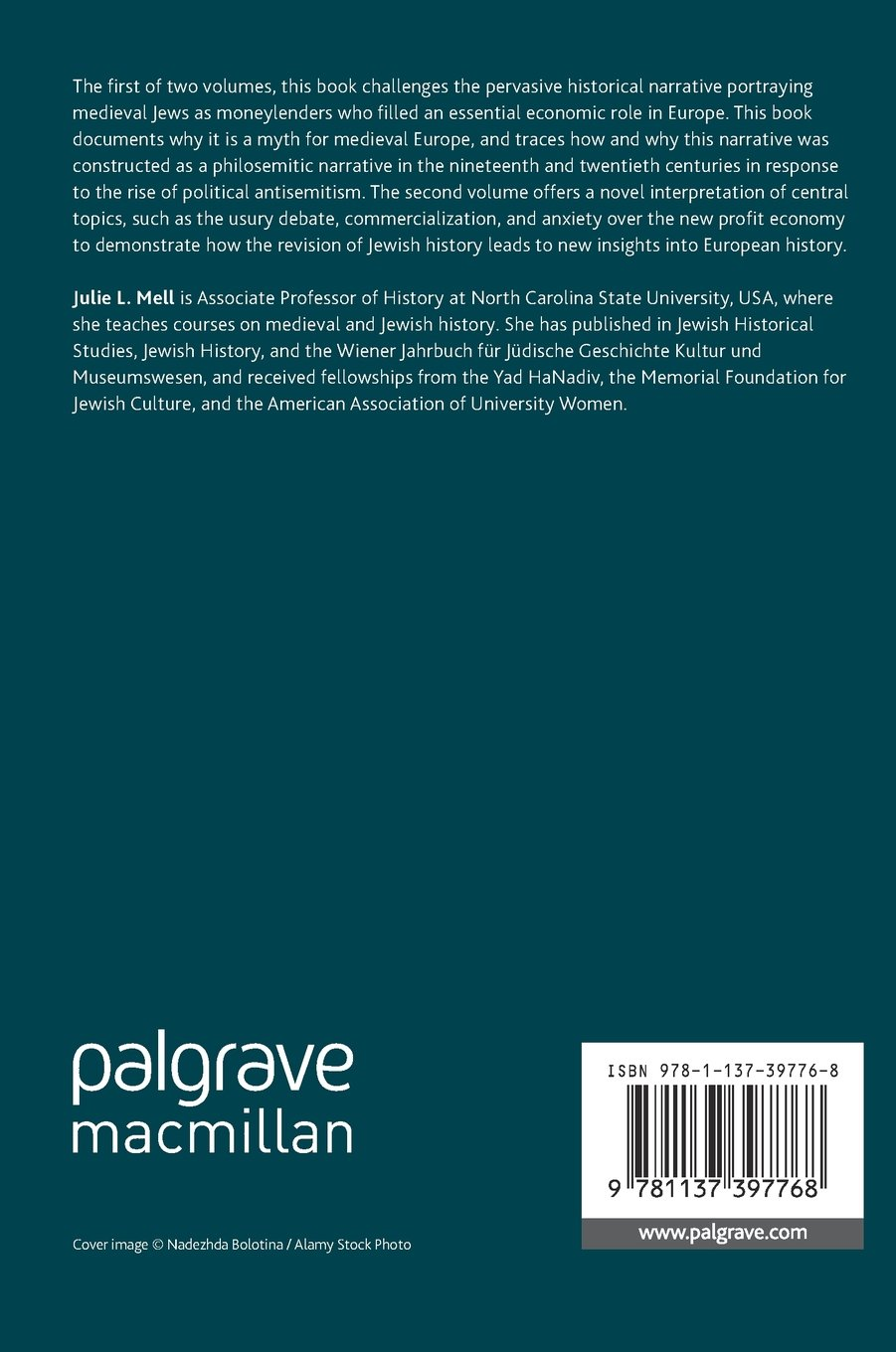 The Myth of the Medieval Jewish Moneylender: Volume I (Palgrave Studies in Cultural and Intellectual History)