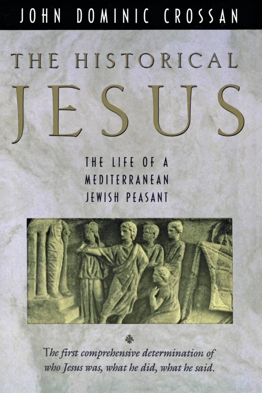 Historical Jesus: The Life of a Mediterranean Jewish Peasant