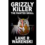 Grizzly Killer: The Painted Skull