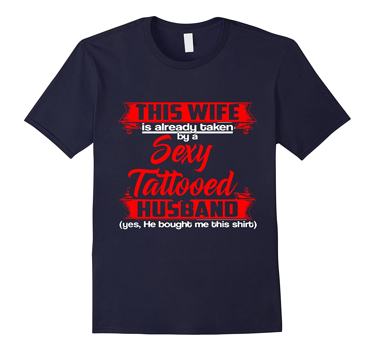 This Wife is already taken by a Sexy Tattooed Husband Shirt-Art