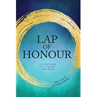 Lap of Honour: A no fear guide to living well with dying