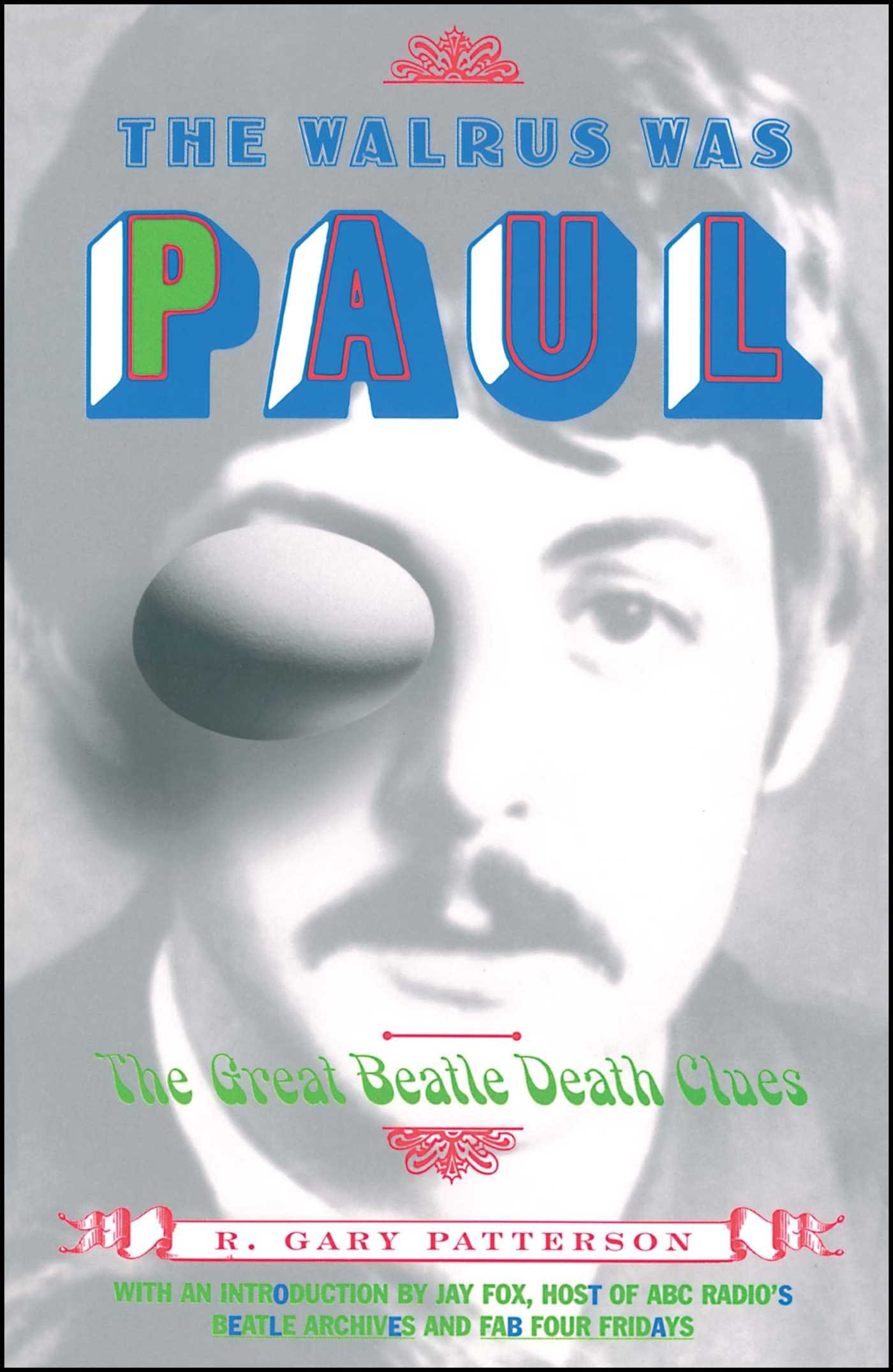 The Walrus Was Paul The Great Beatle Death Clues R Gary