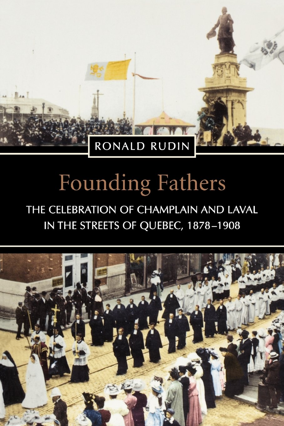 Read Online Founding Fathers: The Celebration of Champlain and Laval in the Streets of Quebec, 1878-1908 (Heritage) ebook