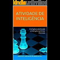 ATIVIDADE DE INTELIGÊNCIA: Inteligência de Estado e Inteligência Militar Clássicas