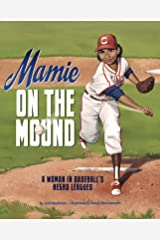 Mamie on the Mound: a Woman in Baseballs Negro Leagues Hardcover