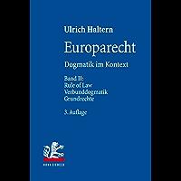 Europarecht: Dogmatik im Kontext. Band II: Rule of Law - Verbunddogmatik - Grundrechte (German Edition)