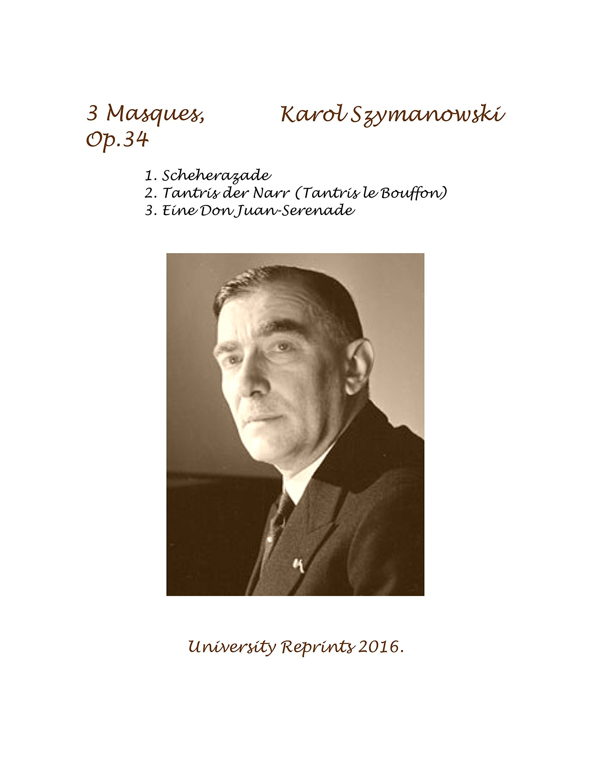 Download 3 Masques, Op.34 by Karol Szymanowski. [Piano Sore. Student Loose Leaf Facsimile Edition. Re-Imaged from Original for Greater Clarity. 2016] pdf epub