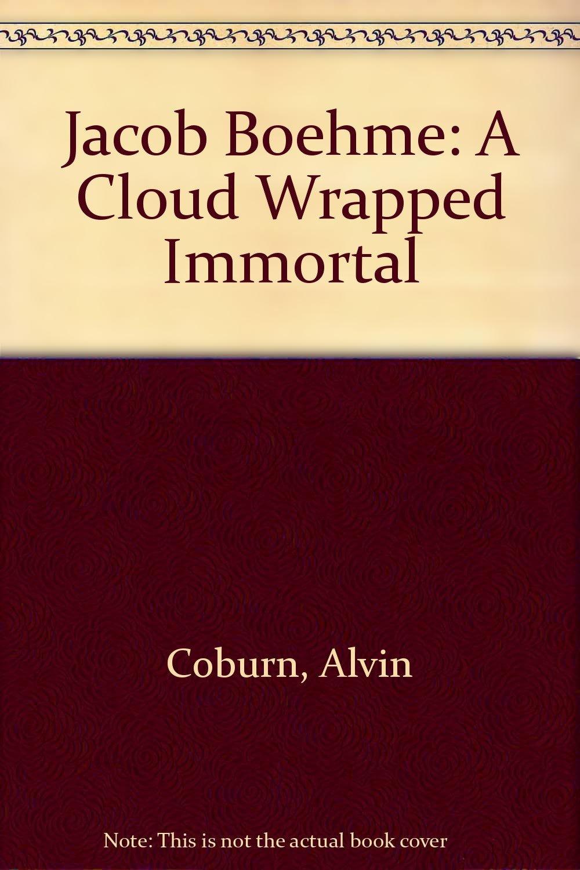 Jacob Boehme: A Cloud Wrapped Immortal pdf