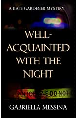 Well-Acquainted with the Night (Kate Gardener Mysteries Book 3) Kindle Edition