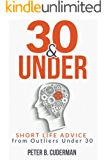 30&UNDER: Short Life Advice from Outliers Under 30