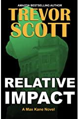Relative Impact (Max Kane Series Book 3) Kindle Edition