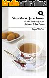 Viajando con Jane Austen: Crónica de un viaje por la Inglaterra de Jane Austen