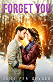 Forget You (A Coldcreek Novel Book 4)