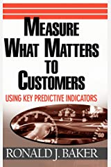 Measure What Matters to Customers: Using Key Predictive Indicators (KPIs) Hardcover
