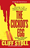 The Cuckoo's Egg: Tracking a Spy Through the Maze