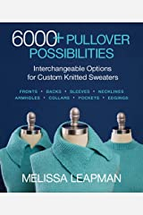 6000+ Pullover Possibilities: Interchangeable Options for Custom Knitted Sweaters Paperback