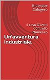 Un'avventura industriale.: Il caso Olivetti Controllo Numerico