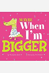 Maybe When I'm Bigger (Little Boost) Kindle Edition