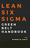 Lean Six Sigma - Green Belt Handbook (English Edition)