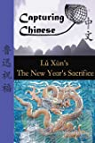 Capturing Chinese: Lu Xun's The New Year's Sacrifice