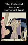Complete Works of Nathanael West (Wordsworth Classics)
