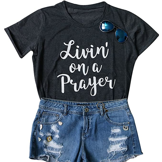 4381b5836 Women Livin' On A Prayer Letters Print Tops T-Shirt Short Sleeve Casual  Blouse