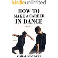 How To Make A Career In Dance Industry - Starting Your Career as a Dancer: Everything You Need to Know about Becoming a… book cover