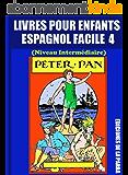 Livres Pour Enfants En Espagnol Facile 4: Peter Pan (Serie Espagnol Facile)
