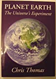 Planet Earth: The Universe's Experiment