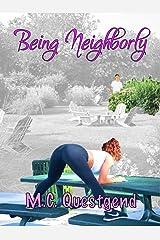 Being Neighborly Kindle Edition