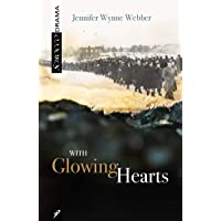 With Glowing Hearts: How Ordinary Women Worked Together to Save the World (And Did)