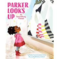 Parker Looks Up: An Extraordinary Moment