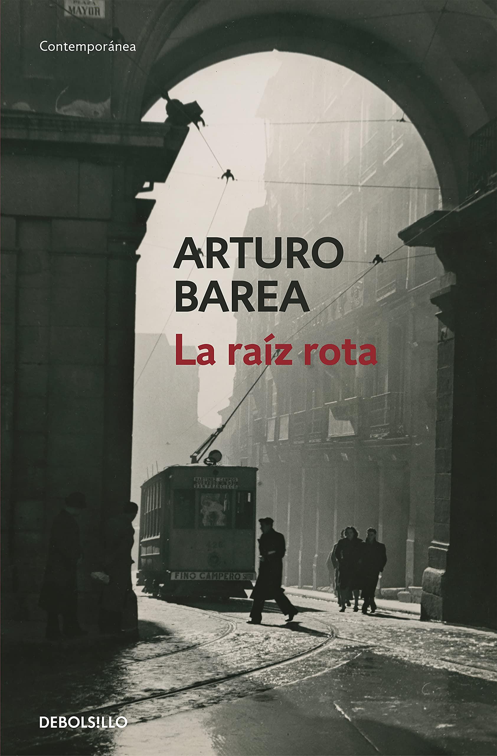 La raíz rota (Contemporánea) : Barea, Arturo: Amazon.es: Libros