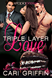 Triple Layer Love: MMF Menage Romance