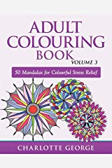 Adult Colouring Book - Volume 3: 50 Mandalas for Colouring  Enjoyment (Adult Colouring Books) Paperback