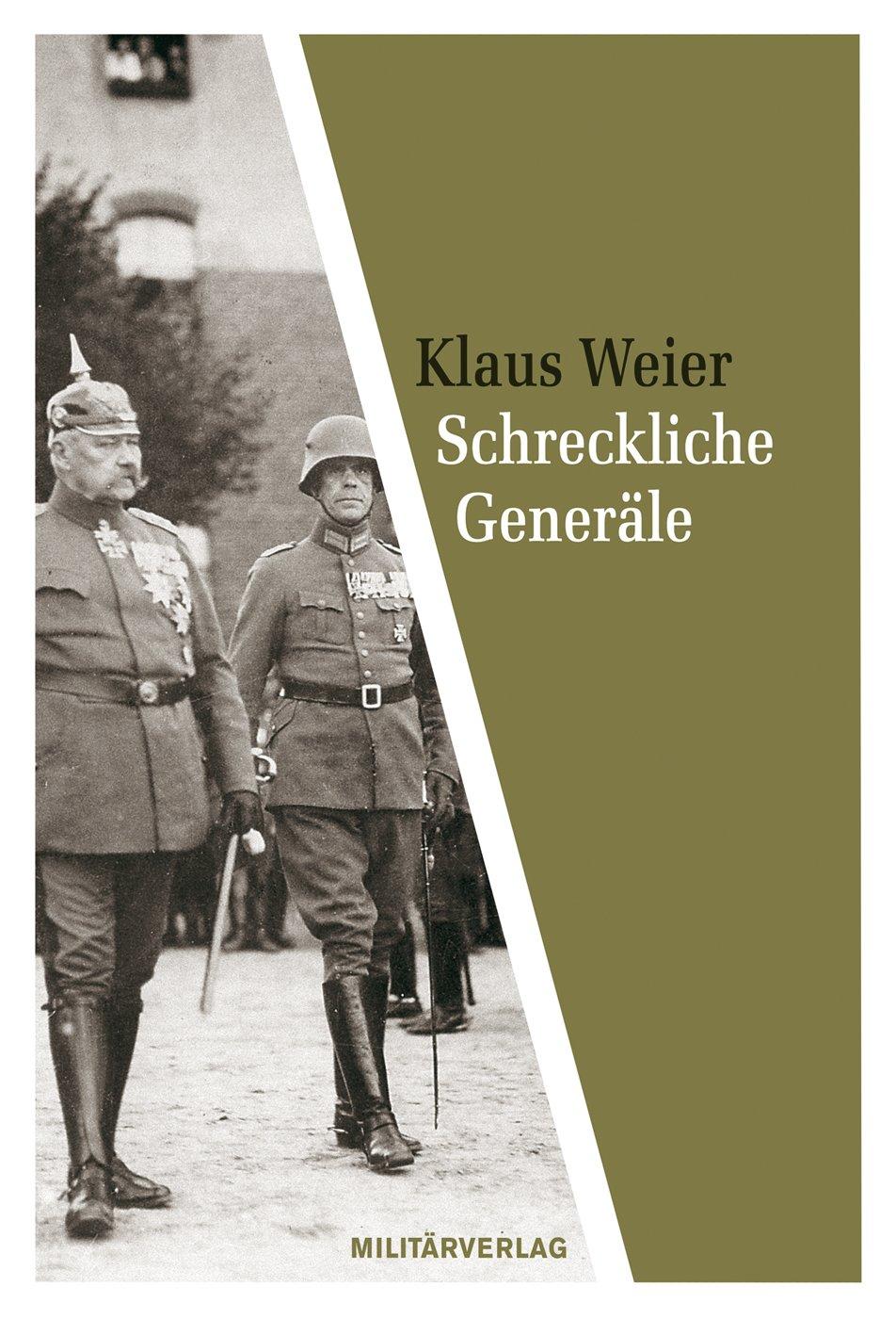 Schreckliche Generäle: Zur Rolle deutscher Militärs 1919-1945 (Militärverlag)