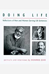 Doing Life: Reflections Of Men And Women Serving Life Sentences Kindle Edition