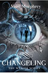 CHANGELING: Book Two in the Weaver Series Kindle Edition