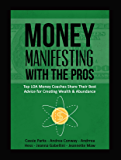 Manifesting Money With The Pros: Top Law of Attraction Money Coaches Share Their Best Advice for Creating Wealth & Abundance