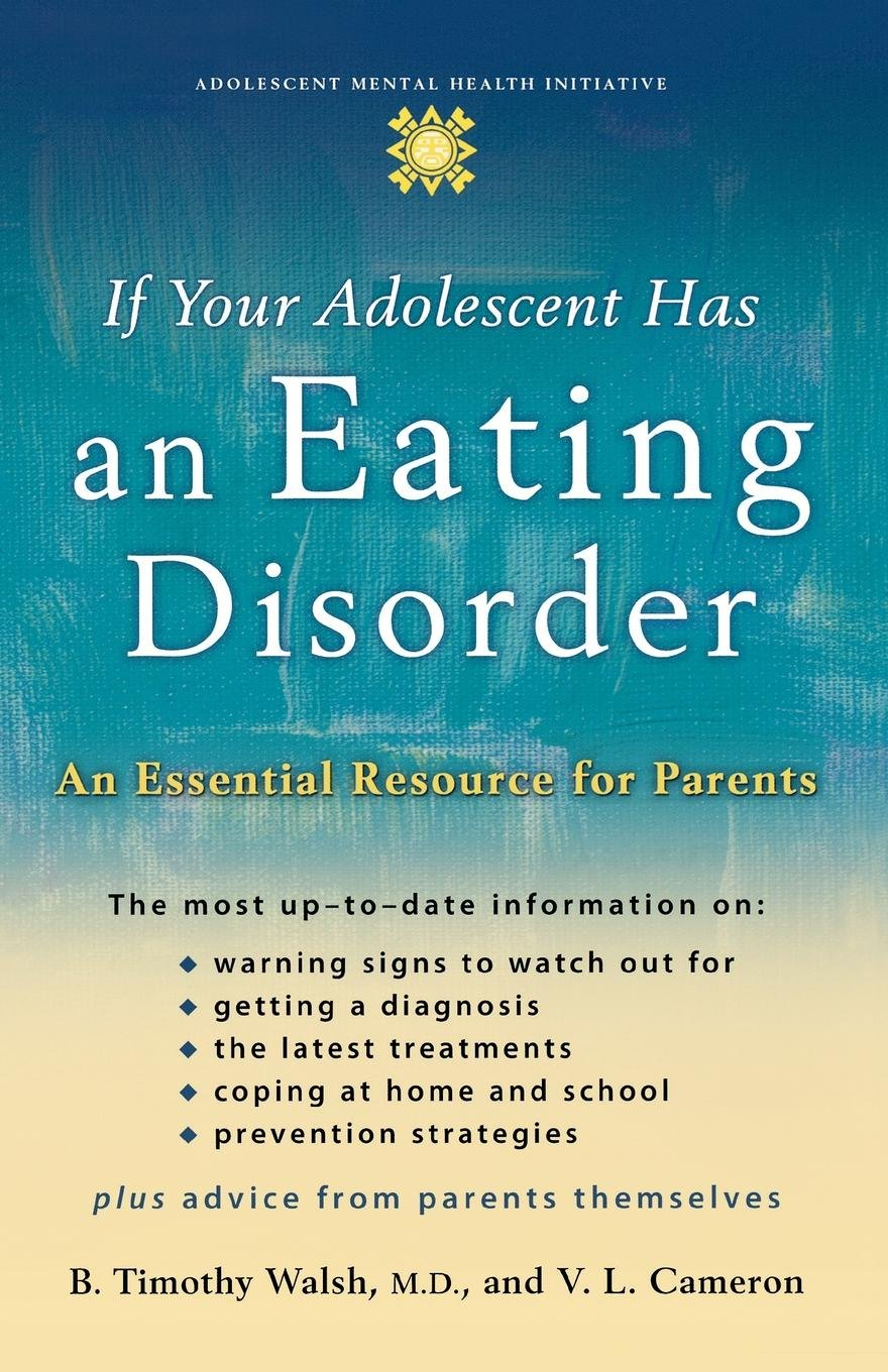 Download If Your Adolescent Has an Eating Disorder: An Essential Resource for Parents (Adolescent Mental Health Initiative) PDF