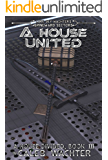 A House United: A House Divided, Book 3 (Spineward Sectors: Middleton's Pride 8)