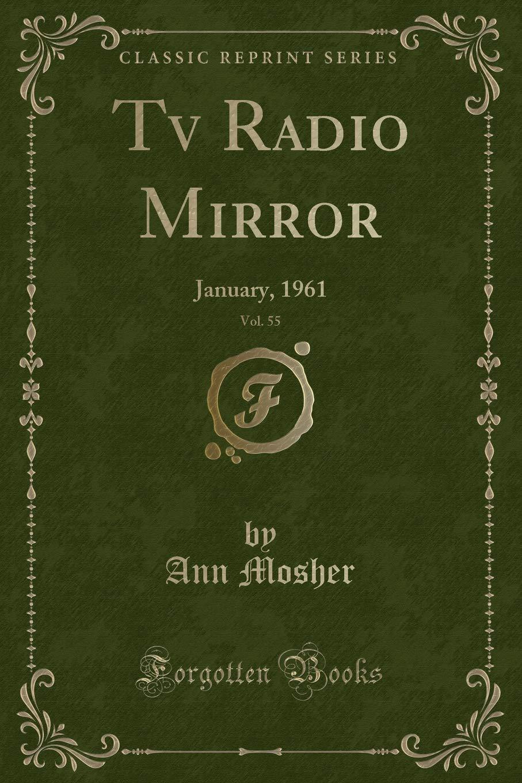 Read Online Tv Radio Mirror, Vol. 55: January, 1961 (Classic Reprint) pdf